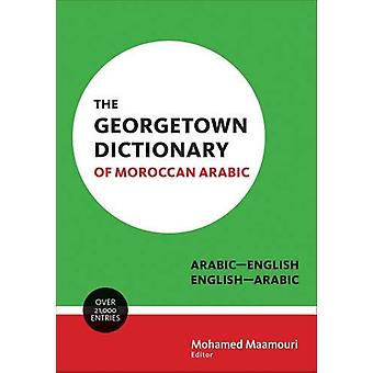 The Georgetown Dictionary of Moroccan Arabic - Arabic-English - Englis