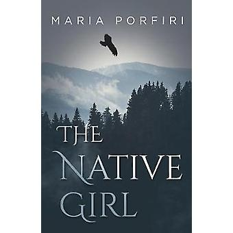 The Native Girl by Maria Porfiri - 9781784656195 Book