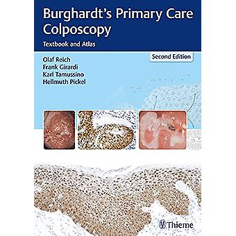 Burghardt's Primary Care Colposcopy - Textbook and Atlas by Olaf Reich