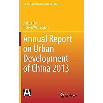 Annual Report on Urban Development of China 2013 by Jiahua Pan - Houk
