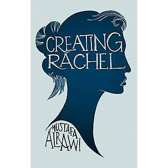 Creating Rachel by Mustafa Alrawi - 9780704372726 Book