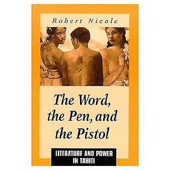 The Word, the Pen, and the Pistol: Literature and Power in Tahiti