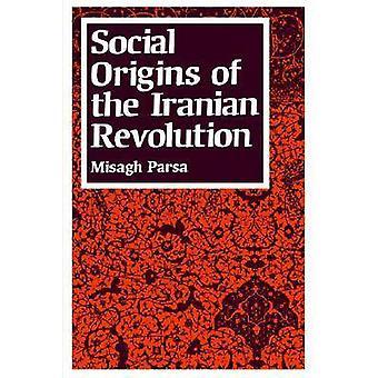 Social Origins of the Iranian Revolution by Misagh Parsa - 9780813514