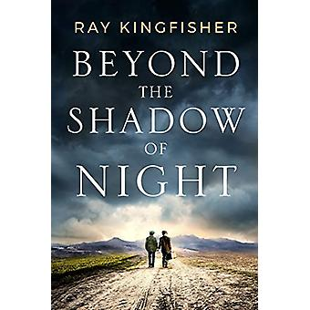Beyond the Shadow of Night by Ray Kingfisher - 9781542041768 Book