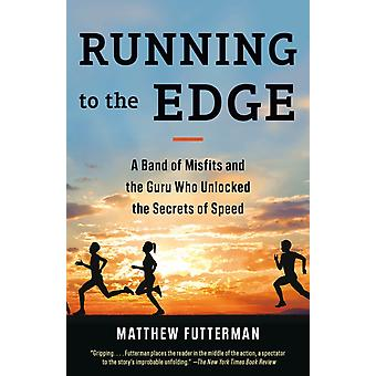 Running to the Edge by Matthew Futterman