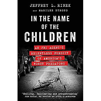 In the Name of the Children by Jeffrey L. Rinek - 9781529401882 Book