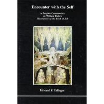 Encounter with the Self  A Jungian Commentary on William Blakes Illustrations of the Book of Job by Edward F Edinger