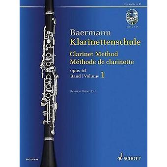 Clarinet Method Op. 63  Methode De Clarinette Opus 63 by By composer Carl Baermann & Edited by Robert Erdt