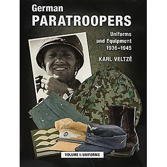 German Paratroopers Uniforms and Equipment 1936 - 1945 - Volume 1 - Uni