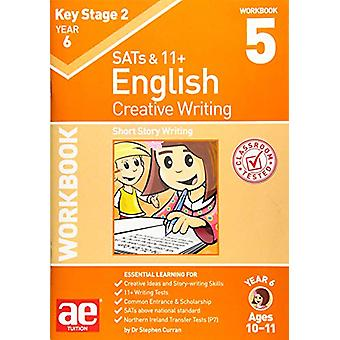 KS2 Creative Writing Workbook 5 - Short Story Writing by Dr Stephen C