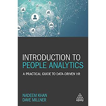 Introduction to People Analytics - A Practical Guide to Data-driven HR