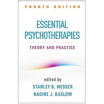 Essential Psychotherapies - Fourth Edition - Theory and Practice by St
