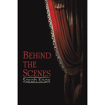Behind the Scenes by Sarah Knox