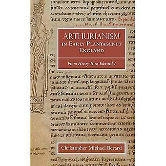 Arthurianisme in Early Plantagenet Engeland: van Henry II tot Edward I