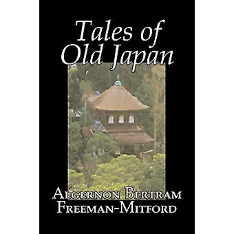 Tales of Old Japan by Algernon Bertram Freeman-Mitford - Fiction - Le