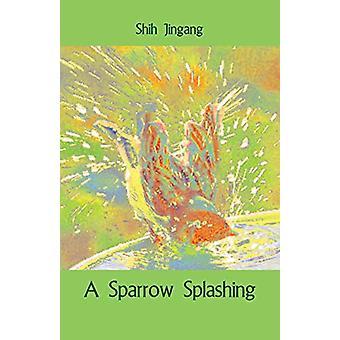A Sparrow Splashing by Shih Jingang - 9781760414962 Book