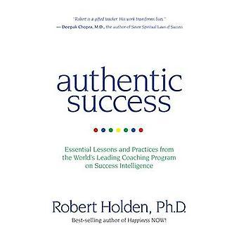 Autentisk framgång - Viktiga lärdomar och praxis från världen och apos;s L