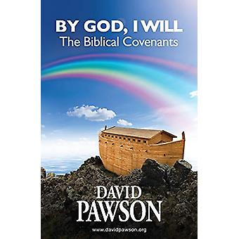 By God - I Will - The Biblical Covenants by David Pawson - 97819098862