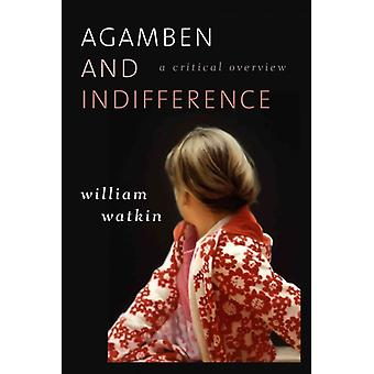 Agamben and Indifference A Critical Overview