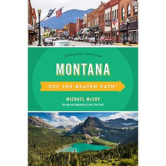 Montana Off the Beaten Path R av Originalförfattaren Michael McCoy & Reviderad av Ednor Therriault
