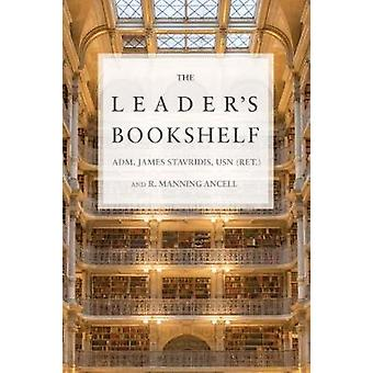 The Leaders Bookshelf by James StavridisR. Manning Ancell