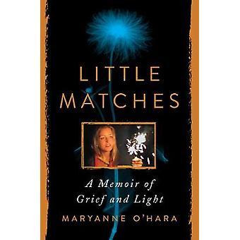 Little Matches A Memoir of Grief and Light