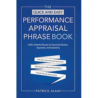 The Quick and Easy Performance Appraisal Phrase Book by Patrick Patrick Alain Alain