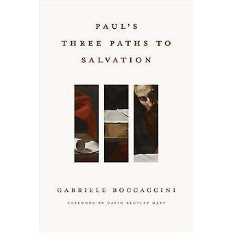 PaulS Three Paths to Salvation by Gabriele Boccaccini & Foreword by David Bentley Hart