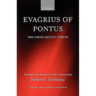 Evagrius of Pontus: The Greek Ascetic Corpus (Oxford Early Christian Studies)