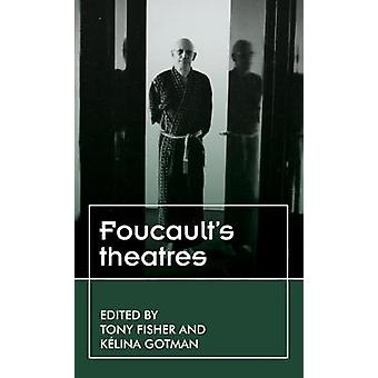 Foucaults theaters Theater Theory Practice Performance