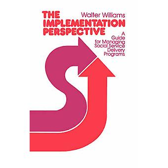 The Implementation Perspective - A Guide for Managing Social Service D
