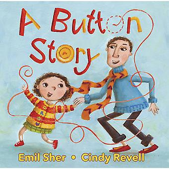 A Button Story by Emil Sher - Cindy Revell - 9781554516520 Book