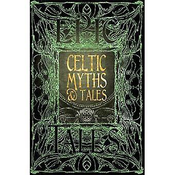 Keltiska myter & Tales - episka berättelser av Flame Tree Studio - 9781786647702