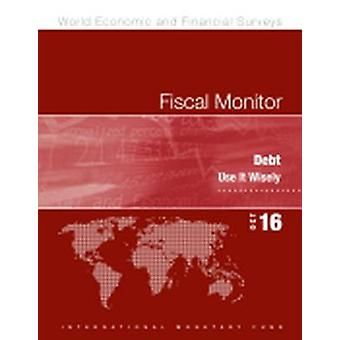 Fiscal Monitor - Debt - Use it Wisely by International Monetary Fund -