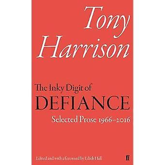 Le chiffre noir d'encre de défiance - Tony Harrison - sélectionné Prose 1966-2016 b