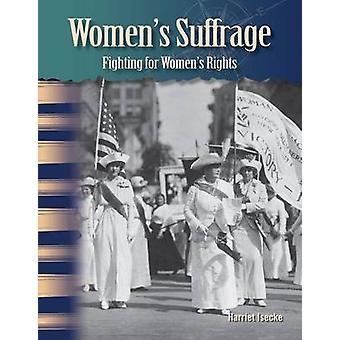 Women's Suffrage - Fighting for Women's Rights by Harriet Isecke - 978