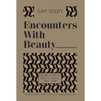 Encounters with Beauty - Excerpts from an Artist's Journal - 1963-2006