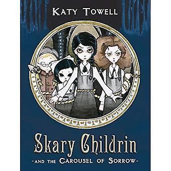Skary Childrin en de carrousel van verdriet