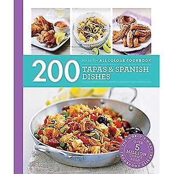 200 Tapas & Spanish Dishes: Hamlyn All Colour Cookbook