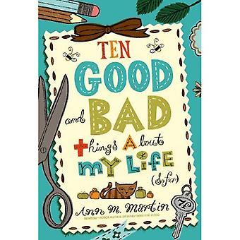 Zehn gute und schlechte Dinge über mein Leben (bisher)