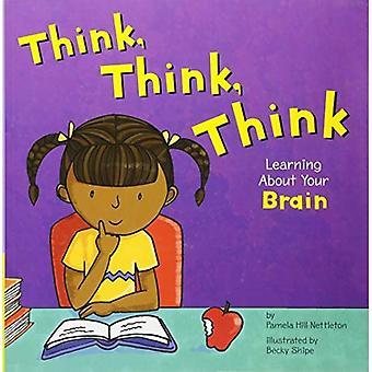 Denken, denken, denken Sie: Lernen über Ihr Gehirn