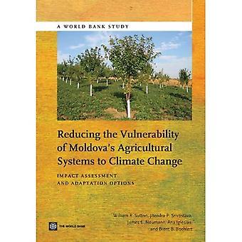 Verringerung der Anfälligkeit der Republik Moldau landwirtschaftlicher Systeme an den Klimawandel: Auswirkungen auf die Bewertung und Anpassung...