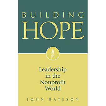 Gebäude-Hoffnung-Führung in der Non-Profit-Welt von Bateson & John