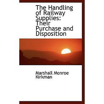 The Handling of Railway Supplies door Marshall Monroe Kirkman