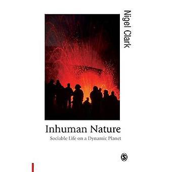 Inhuman Nature by Nigel Clark