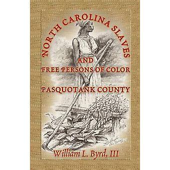 North Carolina slaven en vrije mensen van kleur Pasquotank County door Byrd & William L.