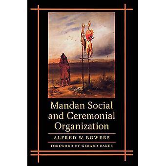 Mandan organisation sociales et rituelles par Bowers & Alfred
