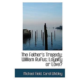 I padri tragedia William Rufus fedeltà o amore di campo & Michael