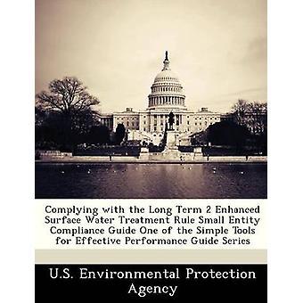 Conforme à Long terme 2 amélioré des eaux de Surface traitement règle petite entité Guide de conformité des outils simples pour un rendement efficace Guide série par U.S. Environmental Protection Agency