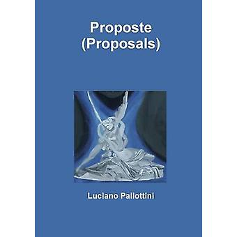 Proposte Proposals by Pallottini & Luciano